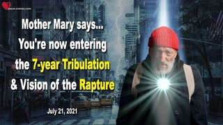 You are now entering the 7-year Tribulation & Vision of the Rapture ❤️ Message from Mother Mary