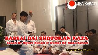 Bassai Dai Shotokan Karate Kata Teach By Ogura Sensei and Demostrate by Naka Sensei + Bonus