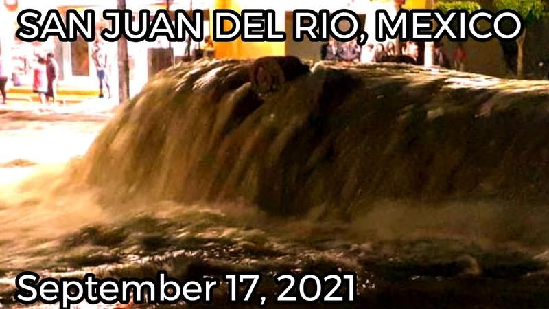 Crazy flash floods in Mexico San Juan del Río Inundacion EXTREME FLOODING