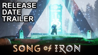 Song of Iron - Release Date Announcement Trailer!