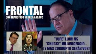 """LUPE"" LLORI VS ""CHUCKY"" VILLAVICENCIO... ¡ Y MAS CORRUPTO SERÁS VOS!"