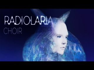 Radiolarian Choir