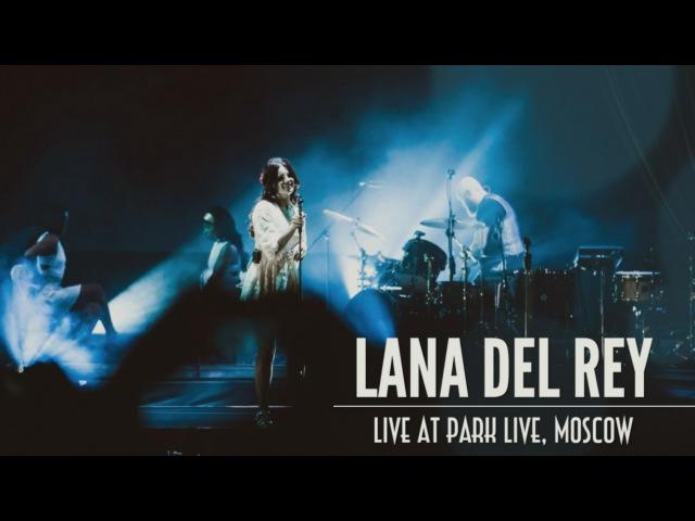Lana Del Rey live at Park Live Moscow show completo legendado