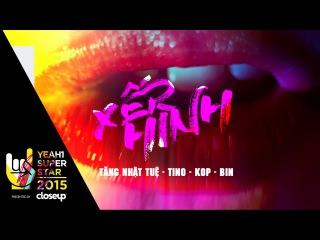 Xếp Hình   TĂNG NHẬT TUỆ / TINO / KOP / BIN   Yeah1 Superstar (Official MV)