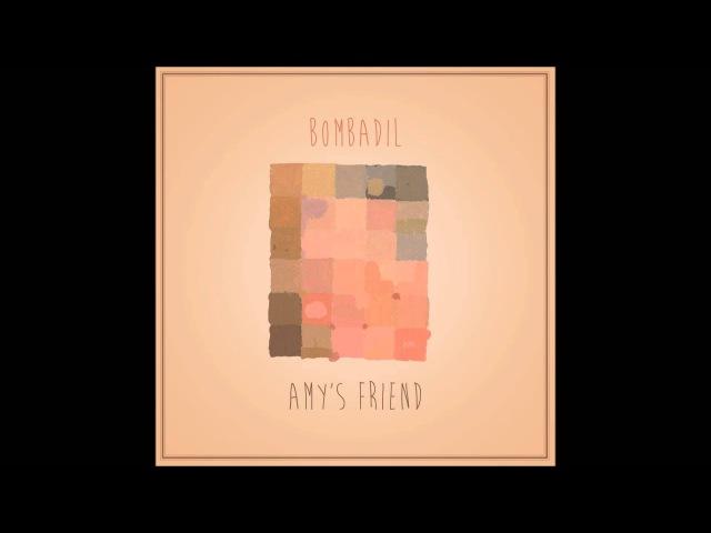 Bombadil Amy's Friend