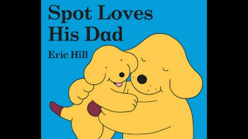 Spot Loves His Daddy written by Eric Hill Read by SUPER BooKBoY