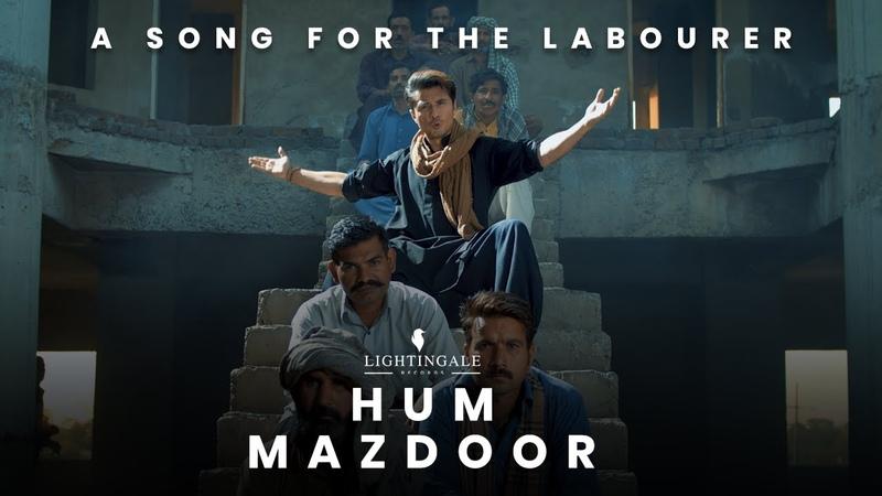 Hum Mazdoor Ali Zafar Labour Day Song 2021