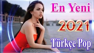 En Yeni Türkçe Şarkılar Pop remix 2021🔥 Haftanın En Güzel En çok dinlenen şarkıları🎶 Özel Türkçe Pop