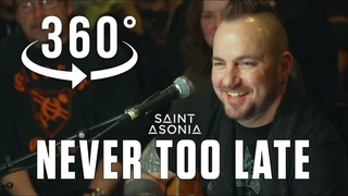 """@Saint Asonia acoustic version of """"Never Too Late"""" by @Three Days Grace 360/VR Video"""