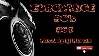 EURODANCE 90's #64 Mixed by Dj Marcelo M3