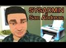 SYSADMIN в San Andreas