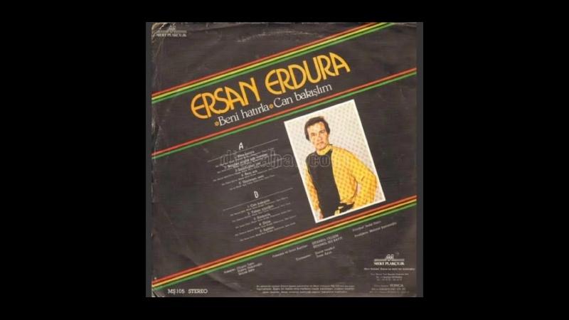 Ersan Erdura Beni hatırla 1984 internette olmayan şarkılar