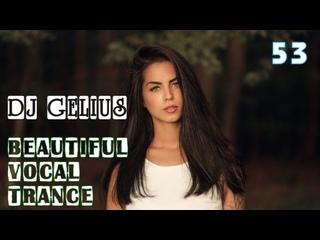 DJ GELIUS - Beautiful Vocal Trance 53