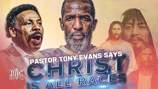 #IUIC | PASTOR TONY EVANS SAYS CHRIST IS ALL RACES | #ShoutOutTuesday