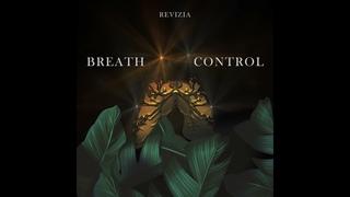 Revizia - Breath Control