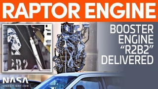"""New Raptor Boost Engine """"R2B2"""" Delivered for Super Heavy   SpaceX Boca Chica"""